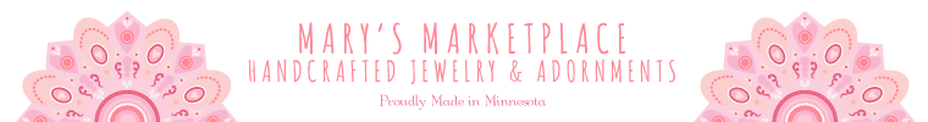MARY'S MARKETPLACE HANDCRAFTED JEWELRY PROUDLY MADE IN MINNESOTA